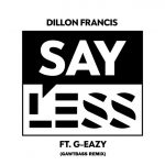 GAWTBASS Releases Trap Remix of Dillon Francis – Say Less ft. G-Eazy