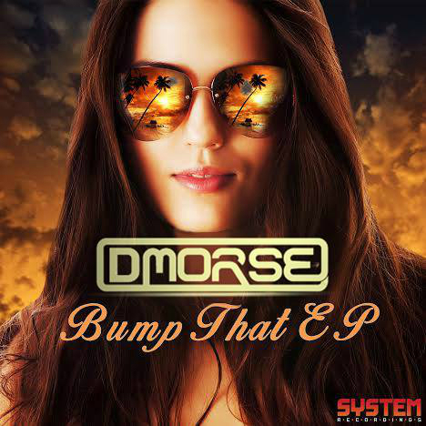 THE DRIVING BEATS OF DMORSE 'BUMP THAT' SYSTEM