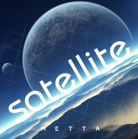 IF SPACE HAD AN ANTHEM, METTA'S 'SATELLITE' COULD BE IT